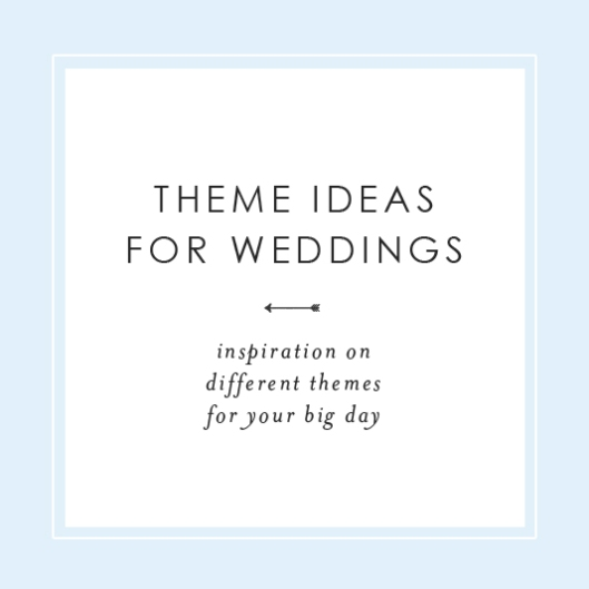 Theme Ideas for Weddings