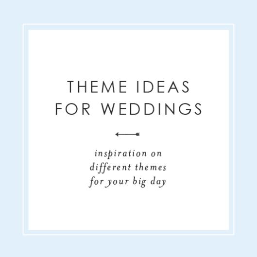Theme Ideas for Weddings