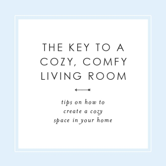 The Key to a Cozy Comfy Living Room