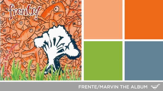 Sound in Color: Frente - Marvin the Album