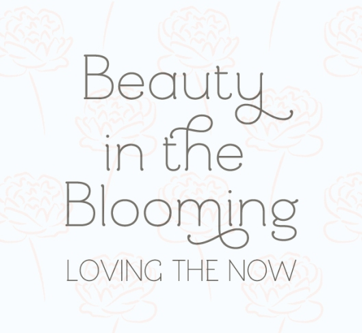 Living in the Now - Beauty In The Blooming