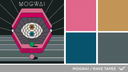Sound in Color: Mogwai-Rave Tapes
