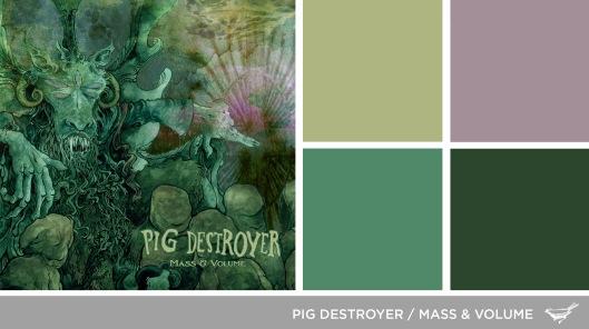 Sound in Color: Pig Destoyer-Mass & Volume