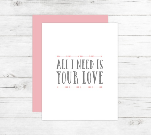 New Cards Up in the Shop - All I Need is Your Love Card