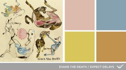 Sound in Color: Evans the Death-Expect Delays