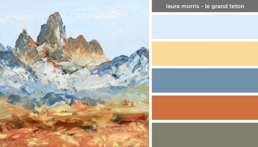 Art Inspired Palette: Laura Morris-Le Grand Teton